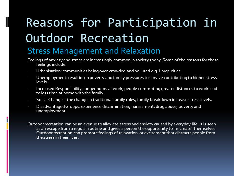 Reasons for Participation in Outdoor Recreation Enjoyment, challenge and excitement Activity (complete in your book) 1.