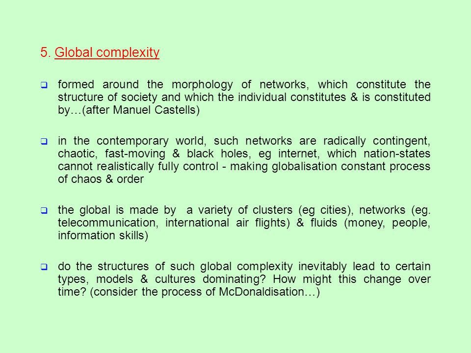 Theories of globaliation#1: Wallerstein's world- system theory: a radical precursor to globalization theories attempts to account for global inequality through an analysis of the relative economic positions of nations a pioneering theory in that development was understood as a function of global processes, rather than internal features of nations: unit of analysis in not nation, but 'capitalist world economy' world economy began in 16th C.
