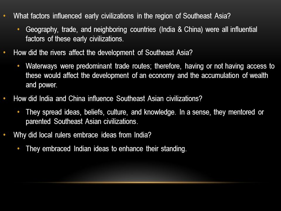 What factors influenced early civilizations in the region of Southeast Asia.
