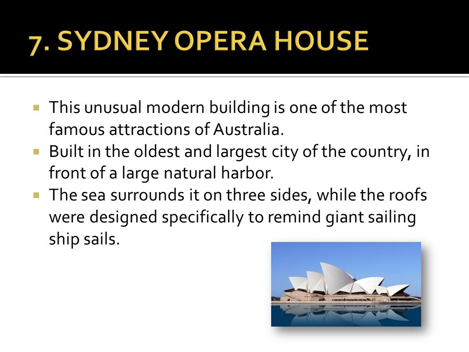  This unusual modern building is one of the most famous attractions of Australia.