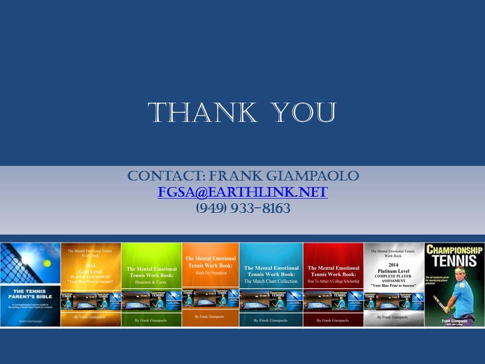Thank you Contact: Frank Giampaolo fgsa@earthlink.net (949) 933-8163