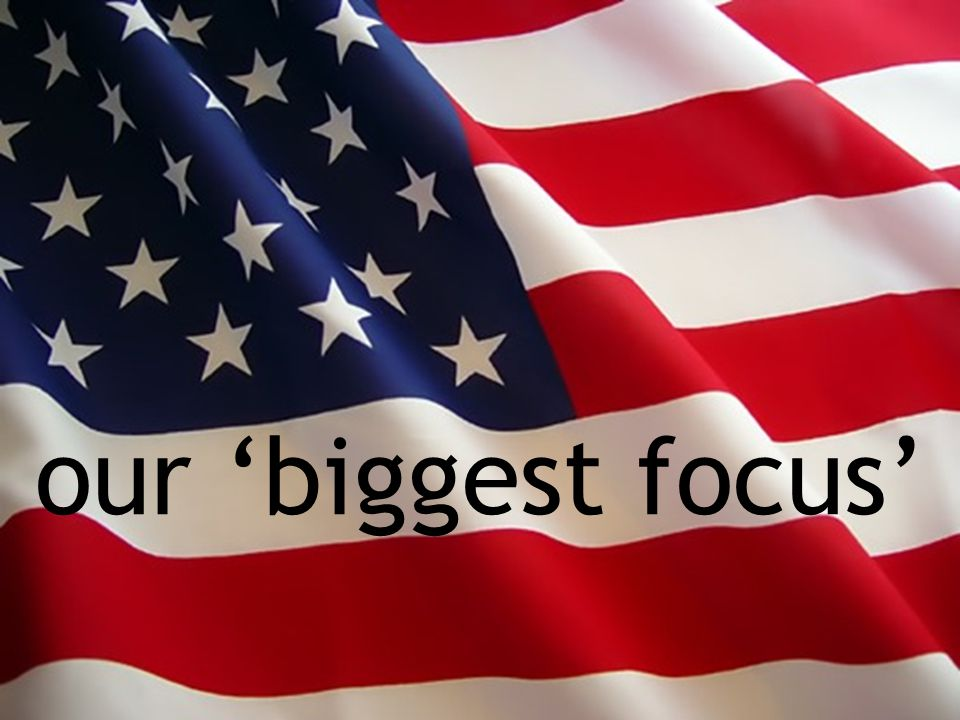 our 'biggest focus'
