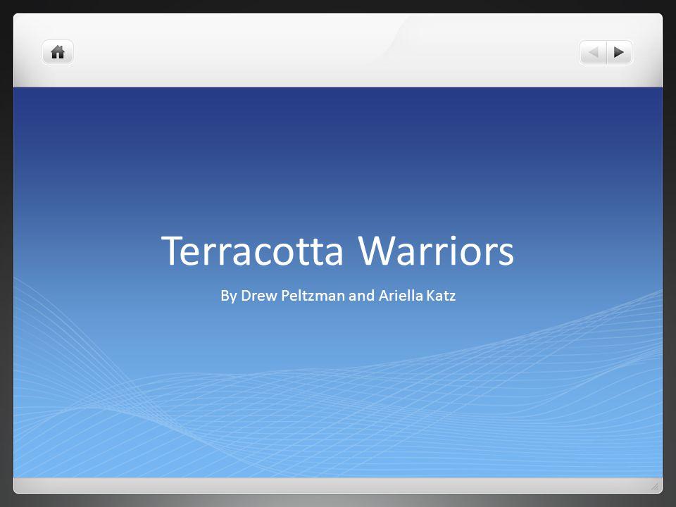 Terracotta Warriors By Drew Peltzman and Ariella Katz