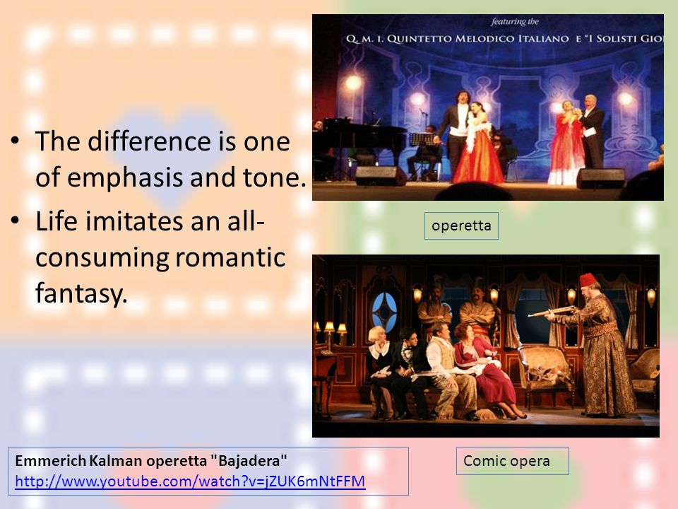 Music was and is the greatest factor in operetta.
