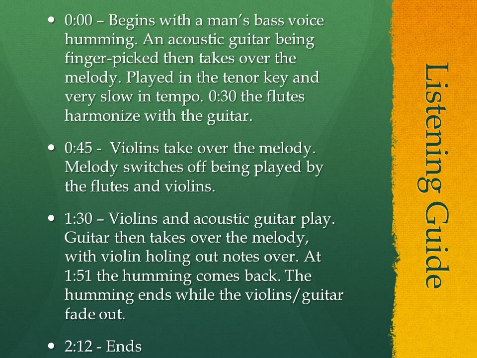Listening Guide 0:00 – Begins with a man's bass voice humming.