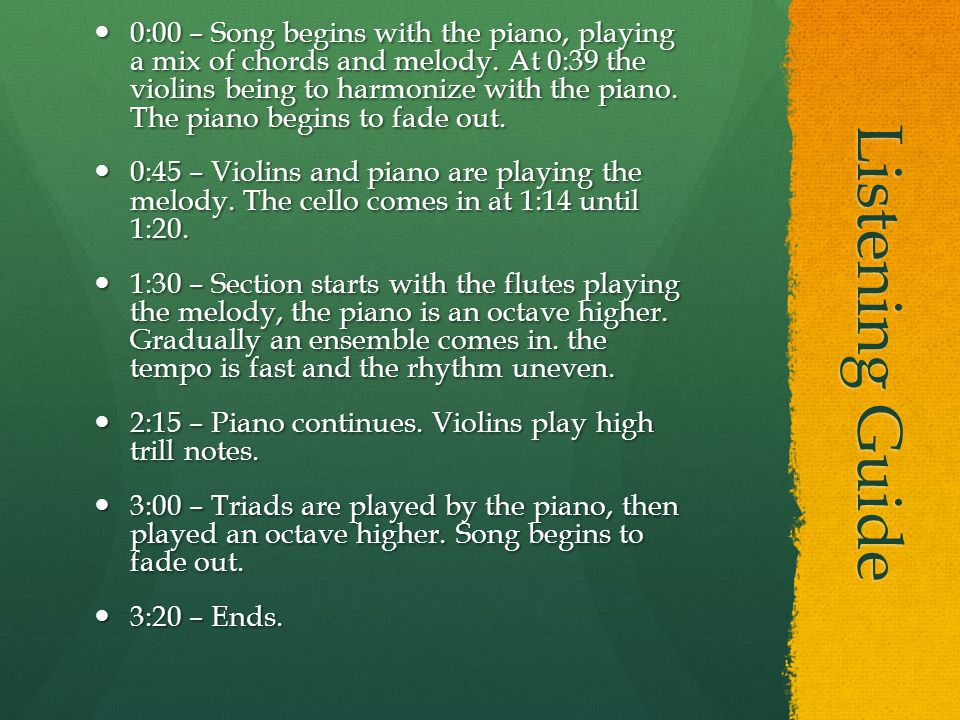 Listening Guide 0:00 – Song begins with the piano, playing a mix of chords and melody.