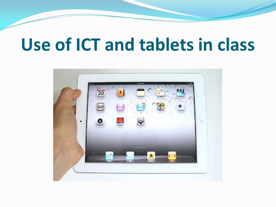 Use of ICT and tablets in class