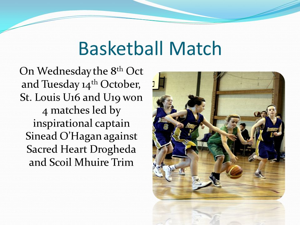 Basketball Match On Wednesday the 8 th Oct and Tuesday 14 th October, St.