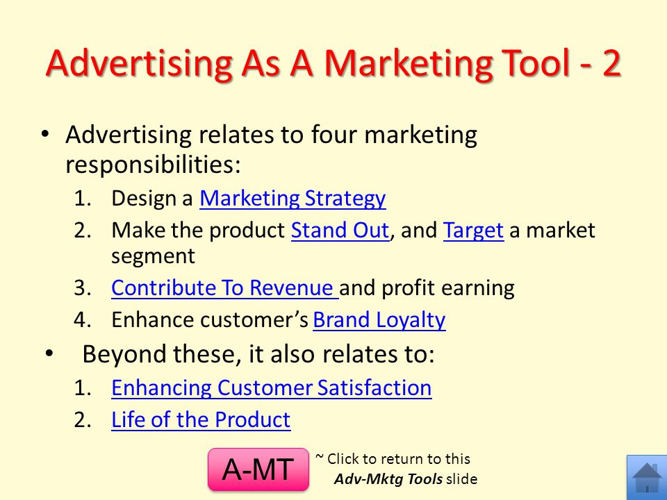 Advertising As A Marketing Tool Advertising is a basic business tool that enables communication between the company and consumers Advertising is an important element of a company's Marketing process, which includes: – Researching – Pricing – Promoting – Selling – Distributing