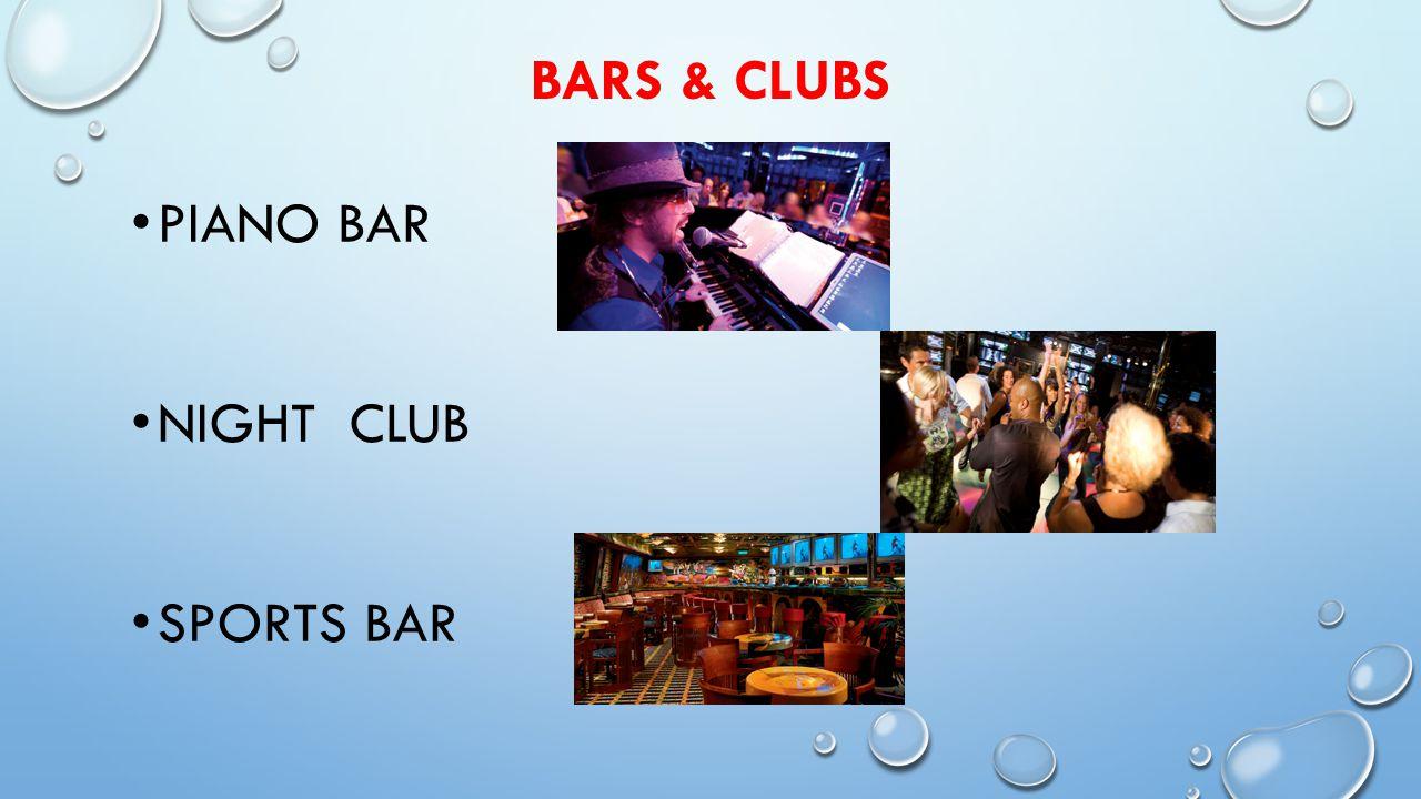 BARS & CLUBS PIANO BAR NIGHT CLUB SPORTS BAR