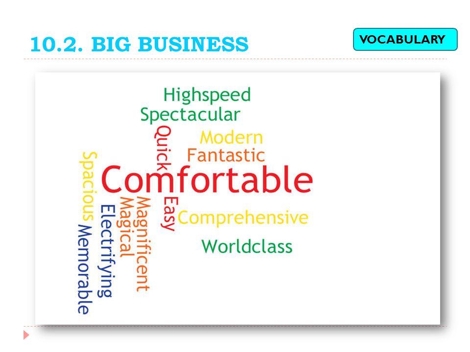 10.2. BIG BUSINESS VOCABULARY