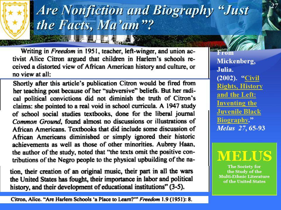 """27 Are Nonfiction and Biography """"Just the Facts, Ma'am""""? From Mickenberg, Julia. (2002). """"Civil Rights, History and the Left: Inventing the Juvenile B"""