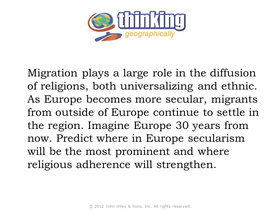 Migration plays a large role in the diffusion of religions, both universalizing and ethnic.