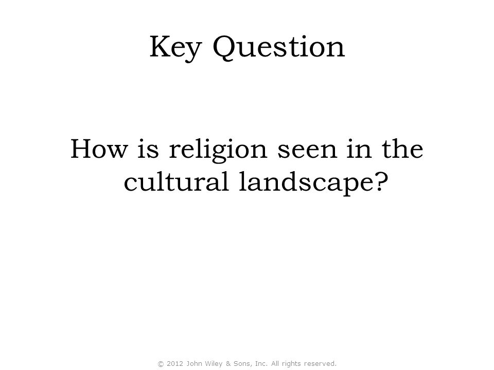 Key Question How is religion seen in the cultural landscape.