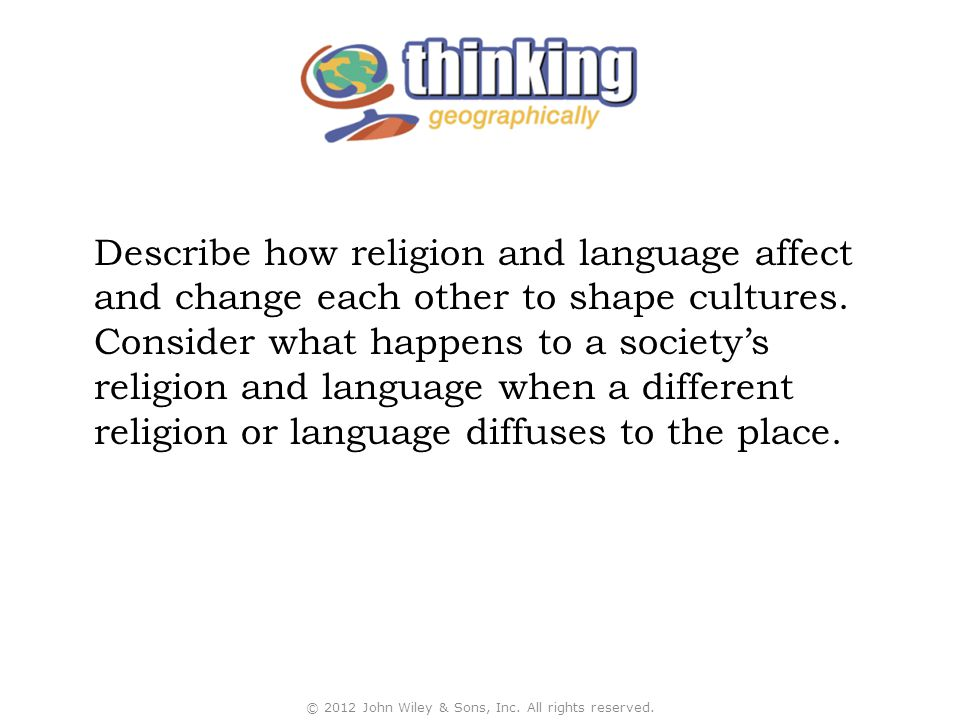 Describe how religion and language affect and change each other to shape cultures.