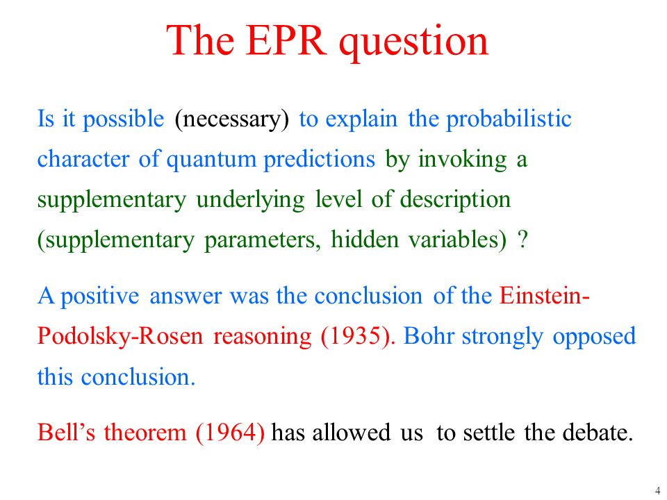 4 Is it possible (necessary) to explain the probabilistic character of quantum predictions by invoking a supplementary underlying level of description
