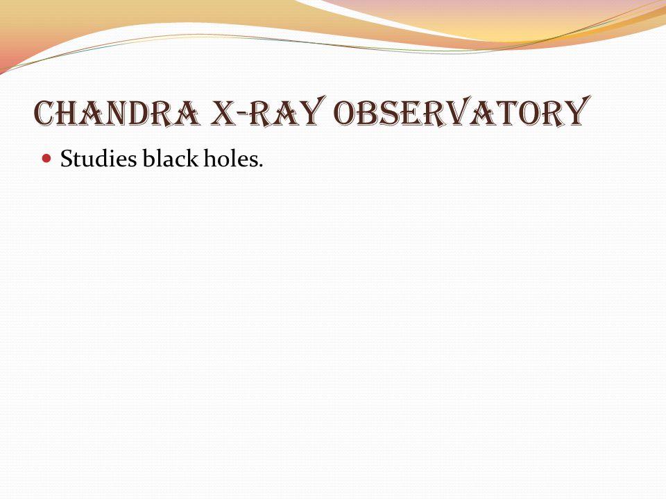 Chandra X-Ray Observatory Studies black holes.