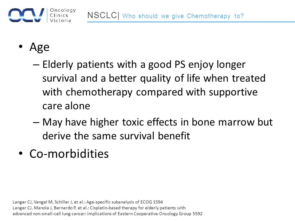 Performance Status – Patients with PS 2 have significantly worse median survival and overall survival when compared to patients with PS 0-1.