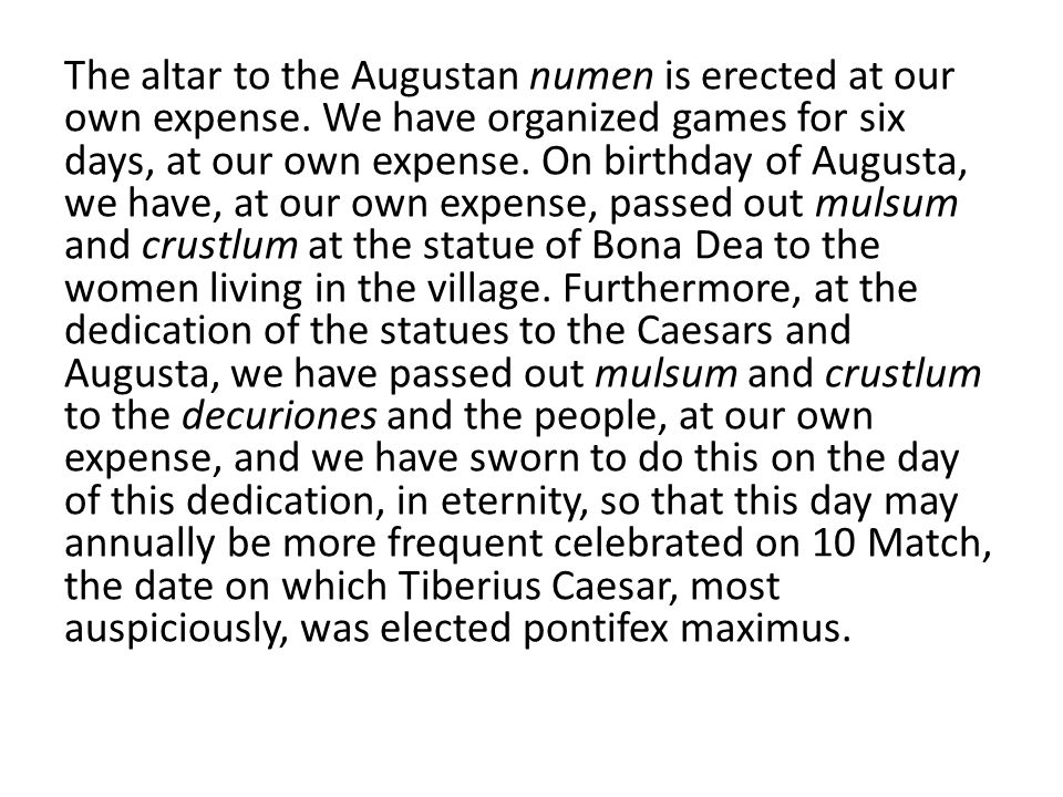 The altar to the Augustan numen is erected at our own expense.