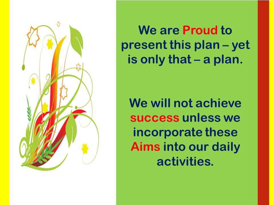 By Following Our Mission, Core Values, and Strategic Aims, our VISION will be achieved