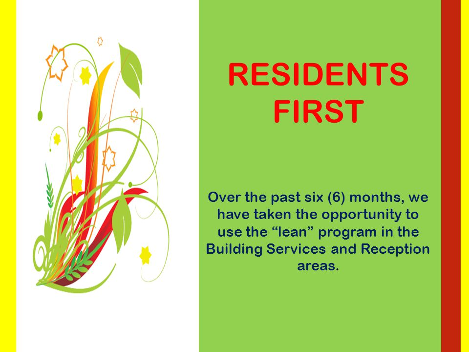 RESIDENTS FIRST Fairhaven will begin working on a new initiative reviewing our admission process as part of our quality improvement.