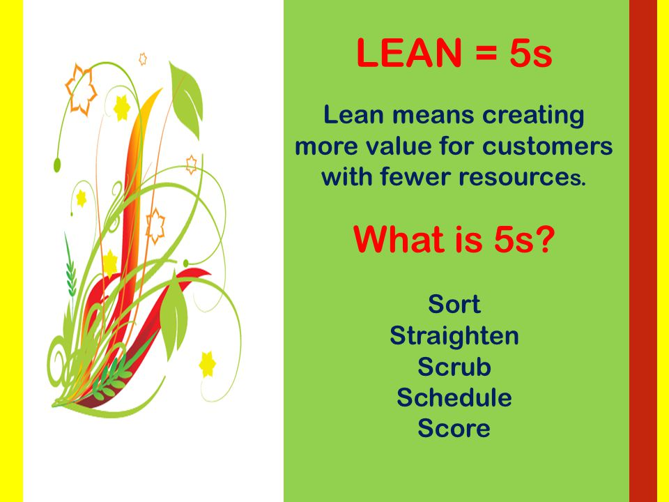 RESIDENTS FIRST Over the past six (6) months, we have taken the opportunity to use the lean program in the Building Services and Reception areas.