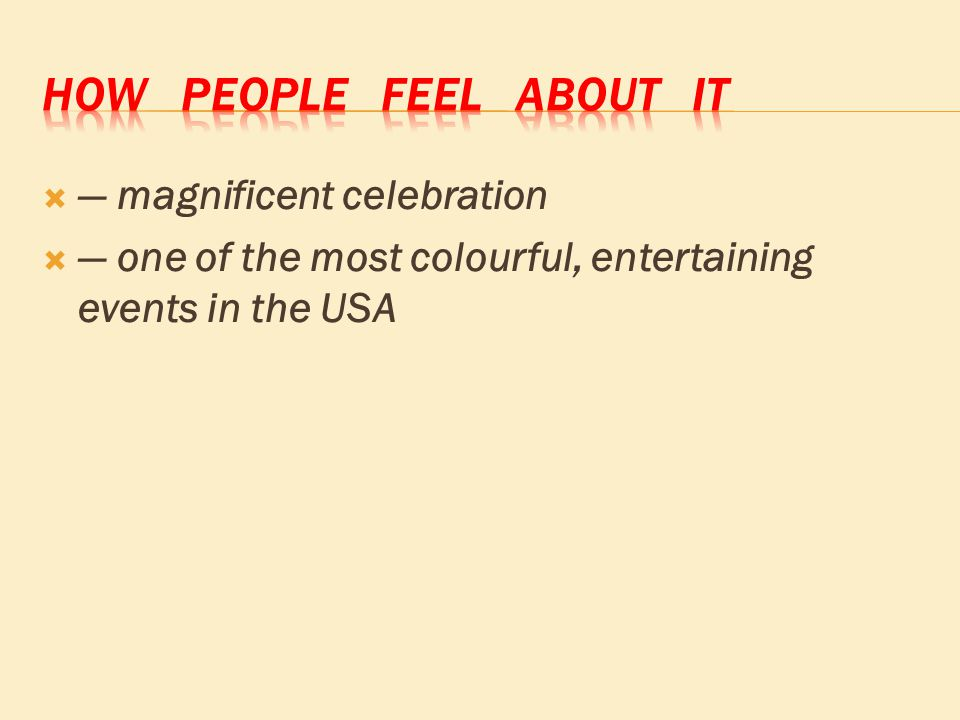  ― magnificent celebration  ― one of the most colourful, entertaining events in the USA
