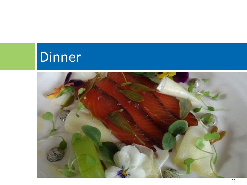 30 Dinner