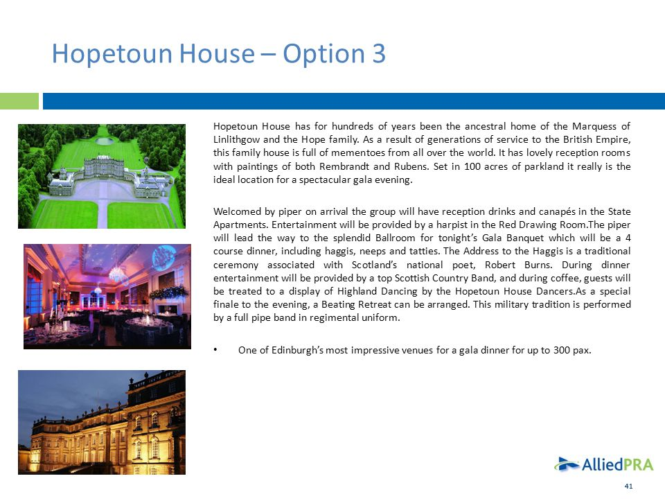 41 Hopetoun House – Option 3 Hopetoun House has for hundreds of years been the ancestral home of the Marquess of Linlithgow and the Hope family.