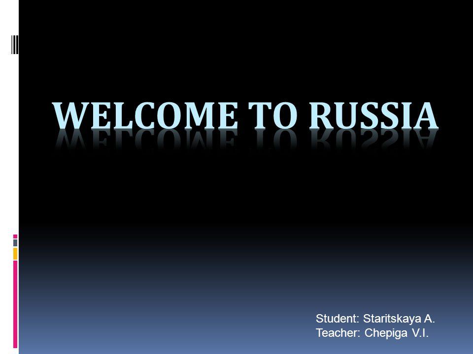 Student: Staritskaya A. Teacher: Chepiga V.I.