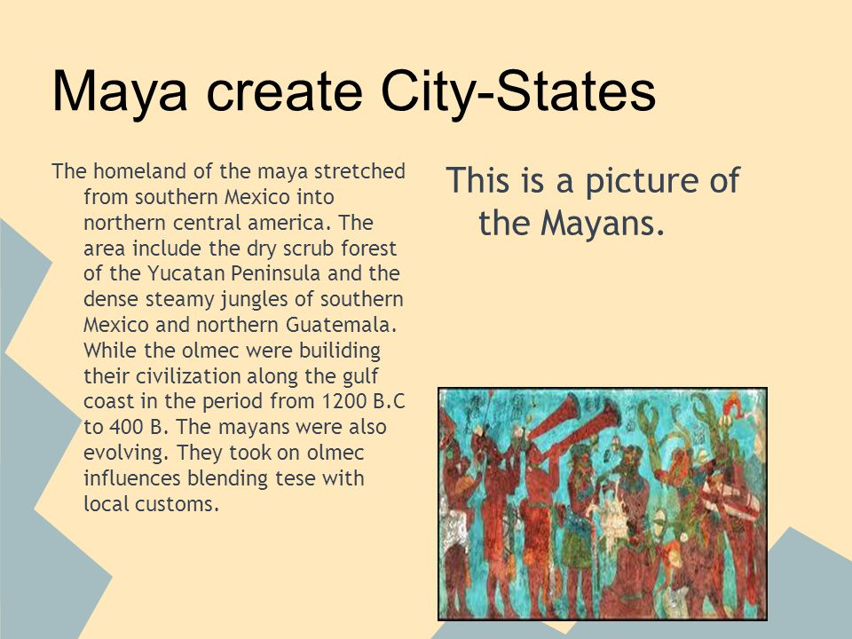 The homeland of the maya stretched from southern Mexico into northern central america.