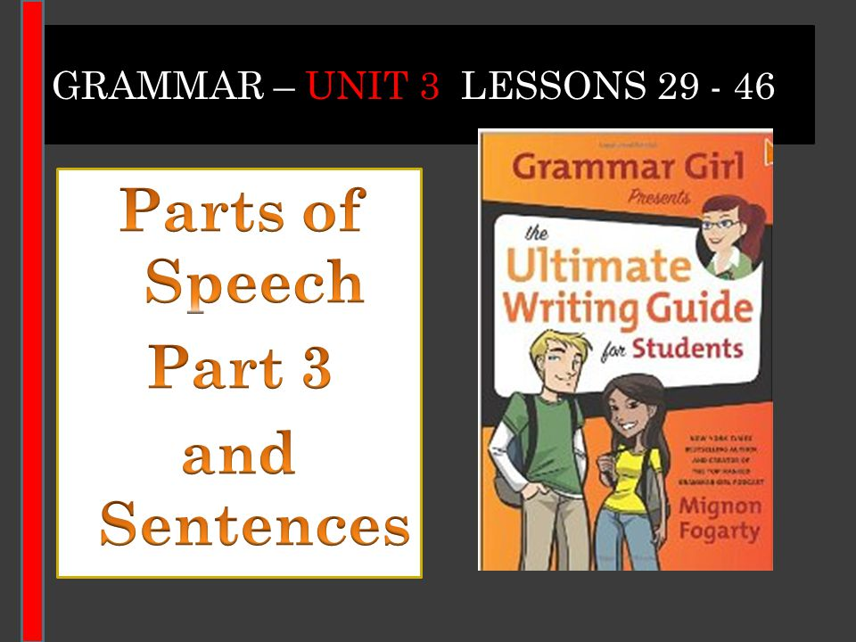 GRAMMAR – UNIT 3 LESSONS 29 - 46