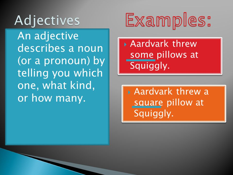  An adverb works harder than the adjective.