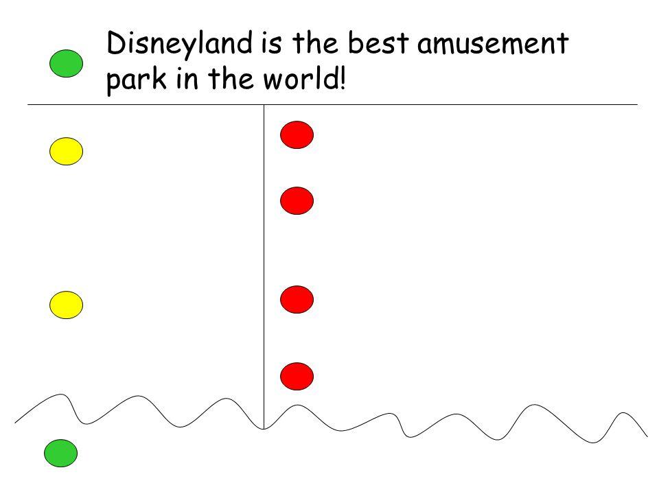 Disneyland is the best amusement park in the world!