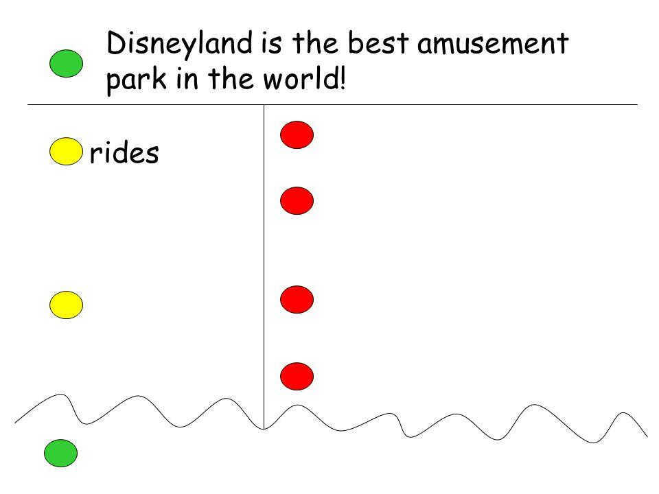 Disneyland is the best amusement park in the world! rides