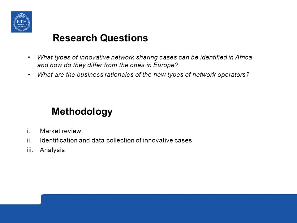 Research Questions What types of innovative network sharing cases can be identified in Africa and how do they differ from the ones in Europe.