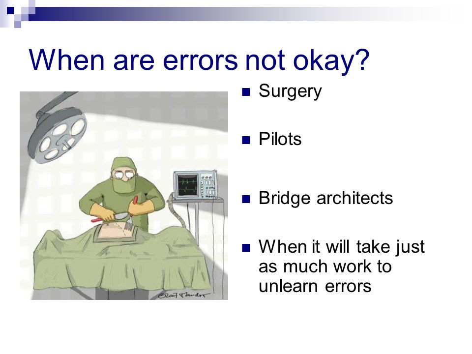 When are errors not okay.
