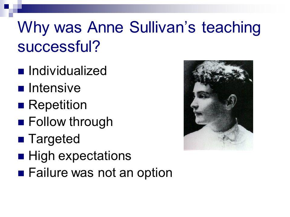 Why was Anne Sullivan's teaching successful.