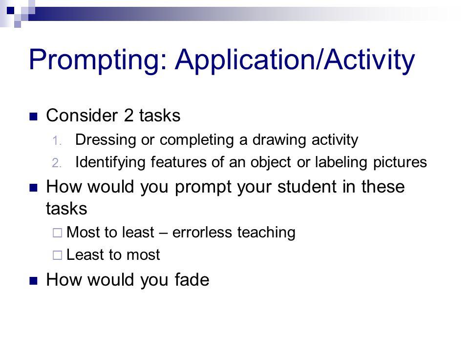 Prompting: Application/Activity Consider 2 tasks 1.