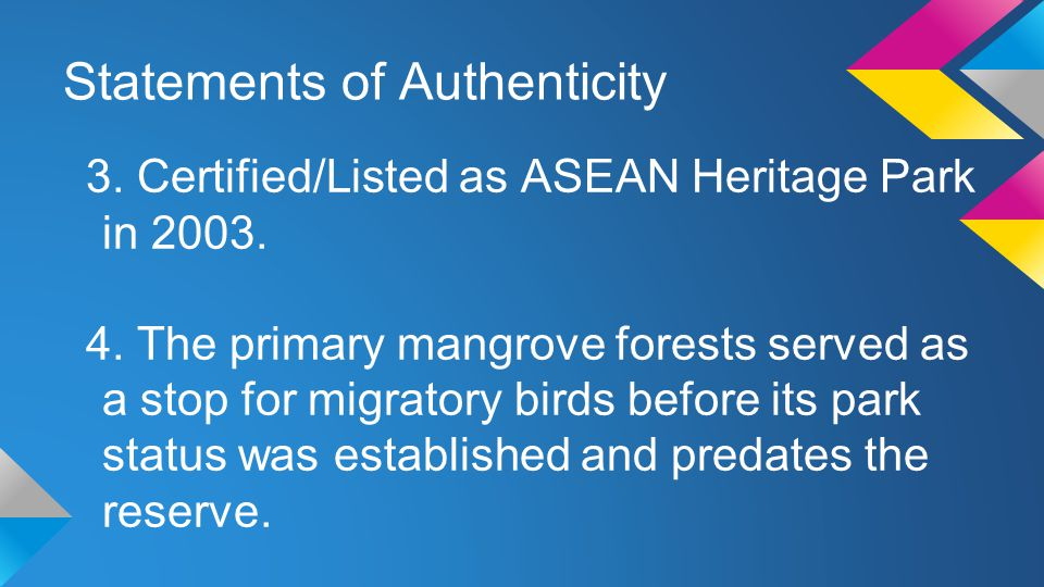 Statements of Authenticity 3. Certified/Listed as ASEAN Heritage Park in 2003.
