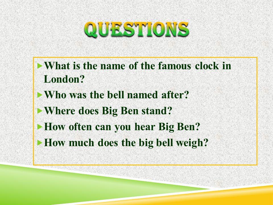  What is the name of the famous clock in London.  Who was the bell named after.