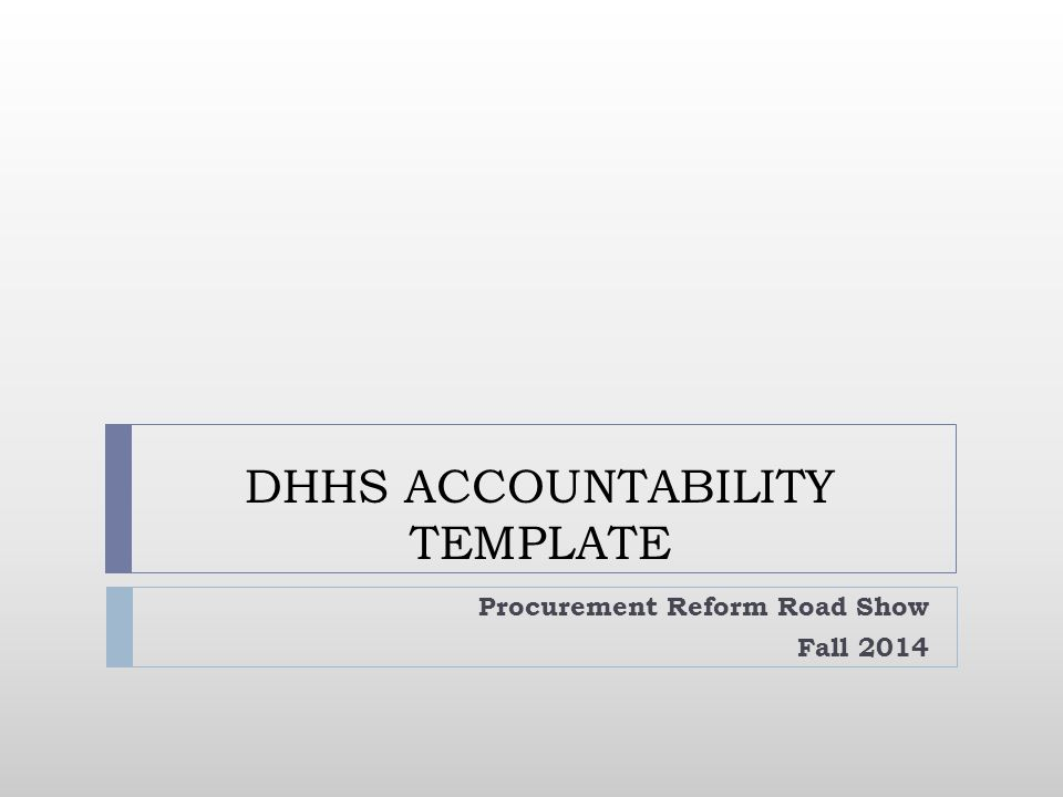 DHHS ACCOUNTABILITY TEMPLATE Procurement Reform Road Show Fall 2014