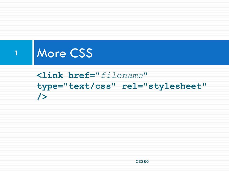 More CSS CS380 1