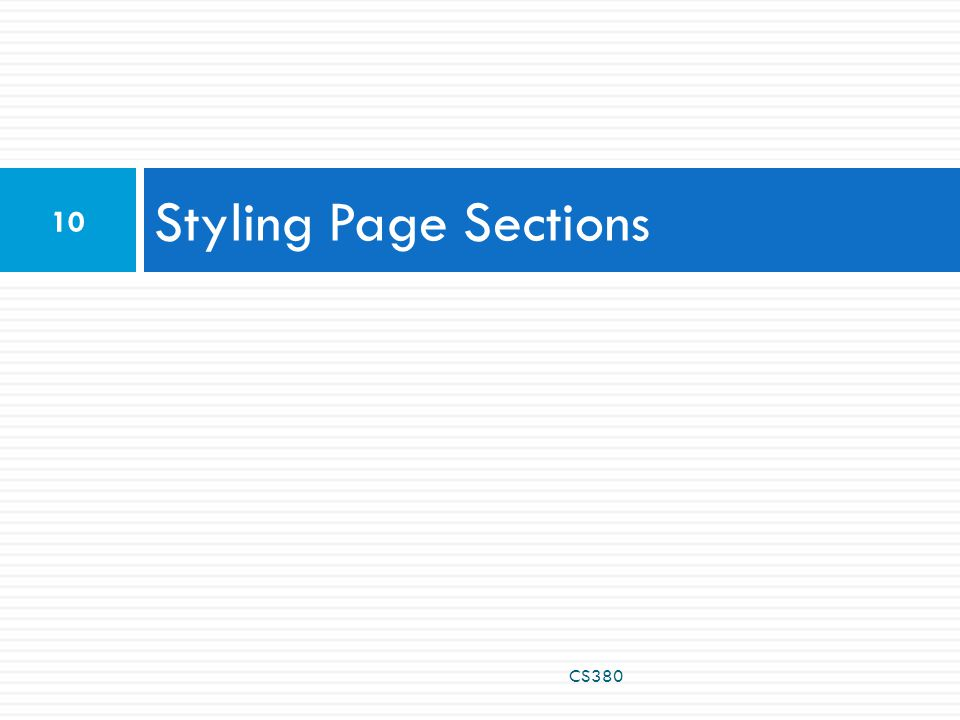 Styling Page Sections 10 CS380