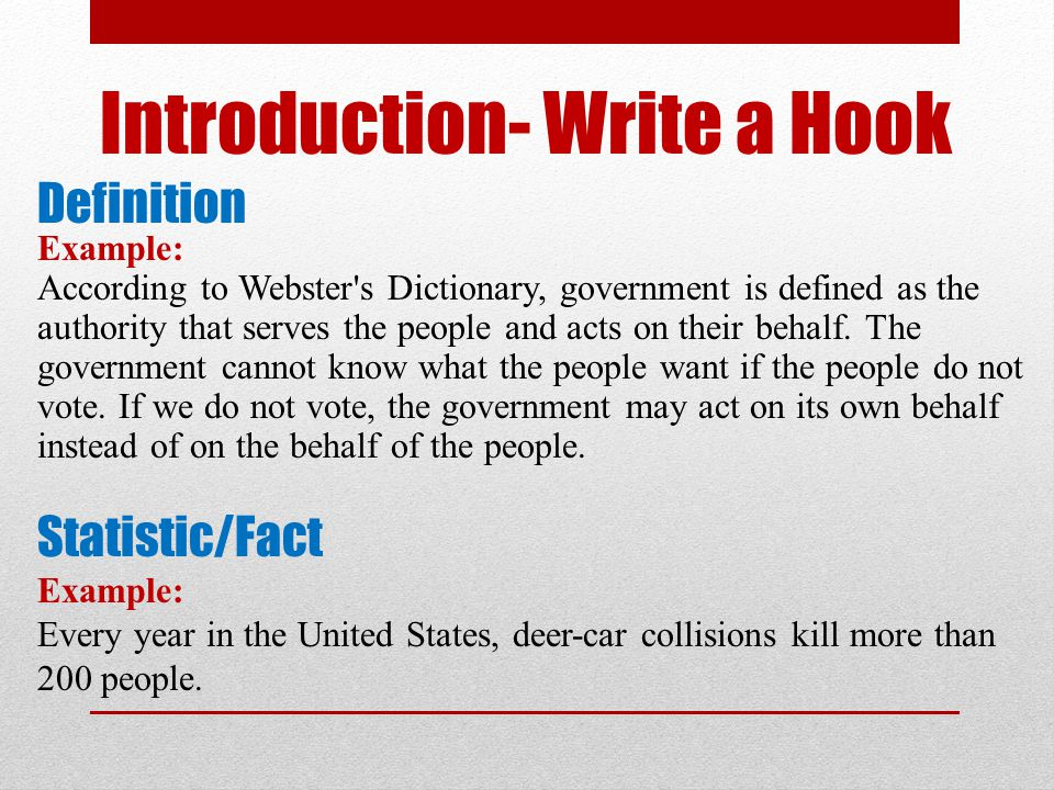 Introduction- Write a Hook Definition Example: According to Webster's Dictionary, government is defined as the authority that serves the people and ac