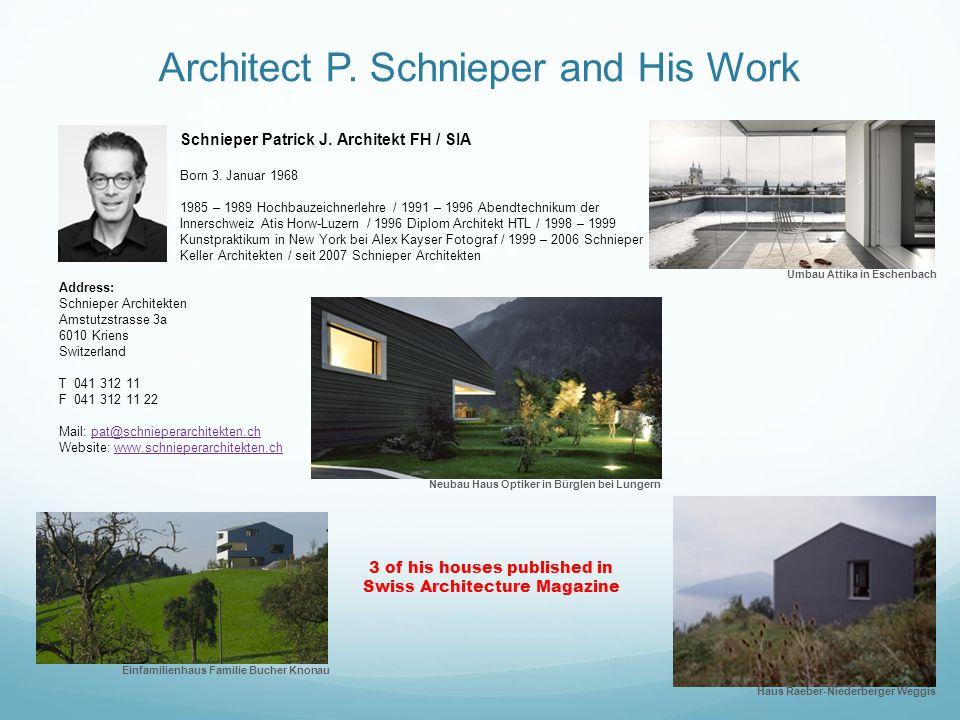 Schnieper Patrick J. Architekt FH / SIA Born 3.