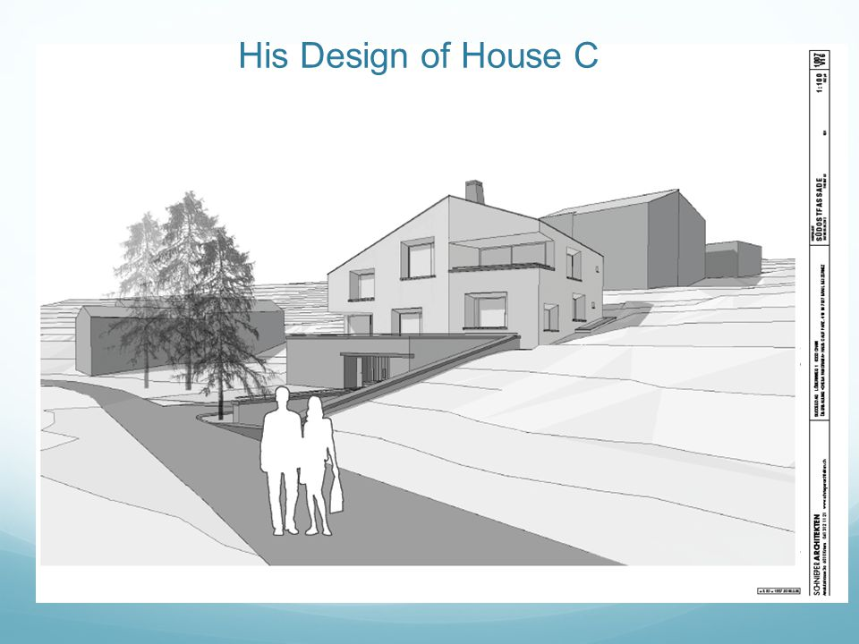 His Design of House C