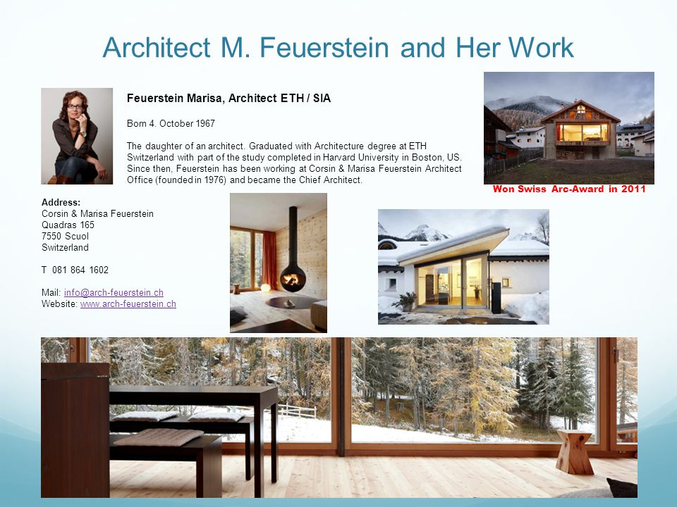 Feuerstein Marisa, Architect ETH / SIA Born 4. October 1967 The daughter of an architect.