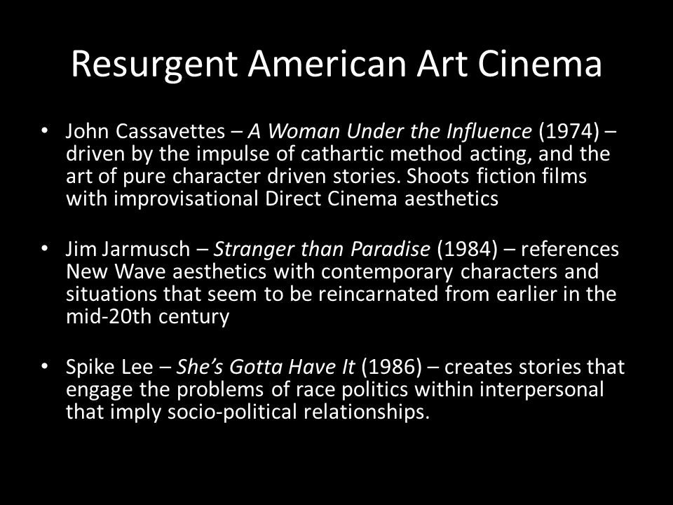 Resurgent American Art Cinema John Cassavettes – A Woman Under the Influence (1974) – driven by the impulse of cathartic method acting, and the art of pure character driven stories.