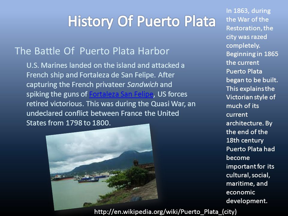 The Battle Of Puerto Plata Harbor In 1863, during the War of the Restoration, the city was razed completely.